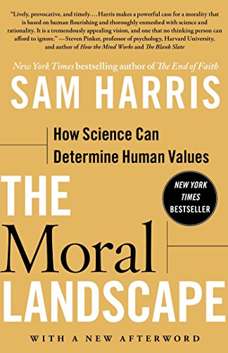 The Moral Landscape: How Science Can Determine Human Values by Sam Harris