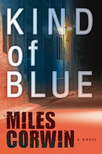 Kind of Blue (Ash Levine Thriller) by Miles Corwin