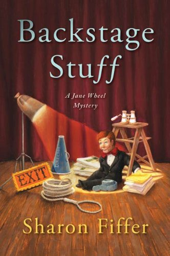 Backstage Stuff (Jane Wheel Mysteries) by Sharon Fiffer