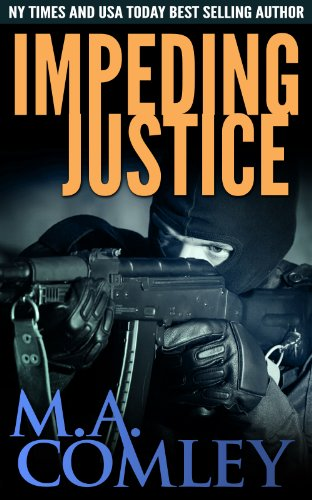 Impeding Justice (Justice series Book 2) by M A Comley