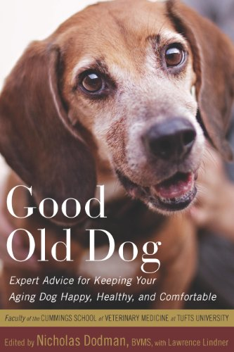 Good Old Dog: Expert Advice for Keeping Your Aging Dog Happy, Healthy, and Comfortable by Nicholas H. Dodman