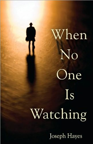 When No One is Watching by joseph hayes