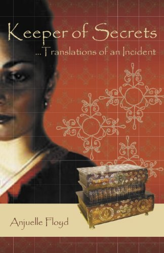Keeper of Secrets...Translations of an Incident by Anjuelle Floyd