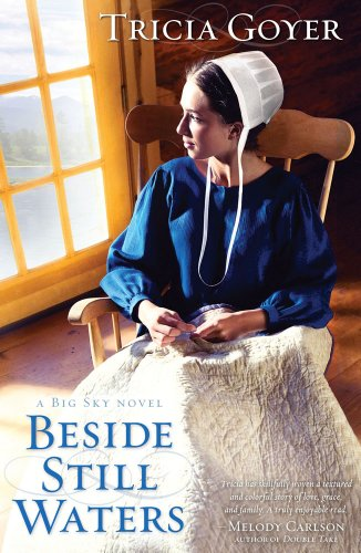 Beside Still Waters (A Big Sky Novel Book 1) by Tricia Goyer