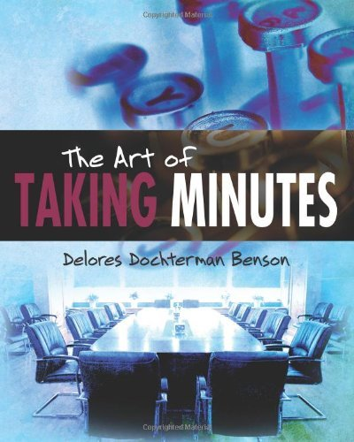 The Art of Taking Minutes by Delores Dochterman Benson