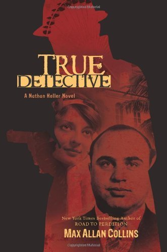 True Detective (Nathan Heller Novels) by Max Allan Collins