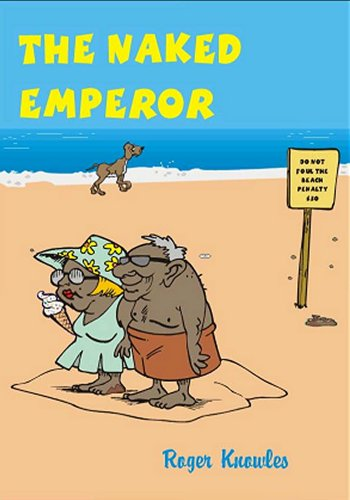 The Naked Emperor by Roger Knowles
