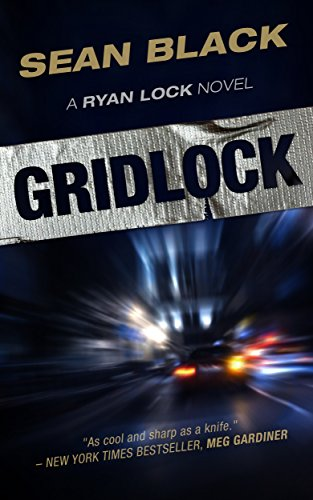 Gridlock: The Third Ryan Lock Novel by Sean Black
