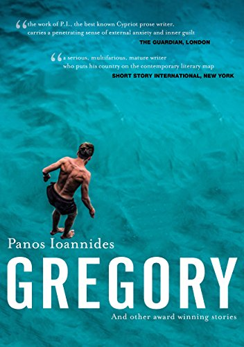 Gregory: And other award winning stories by PANOS IOANNIDES