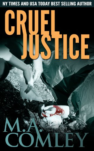 Cruel Justice (Justice series Book 1) by M A Comley