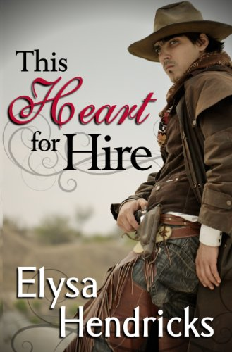 THIS HEART FOR HIRE by Elysa Hendricks