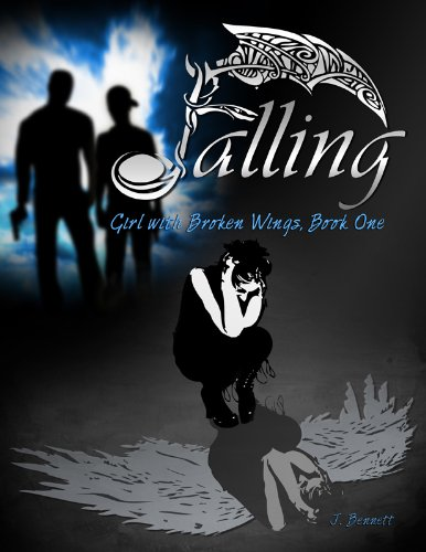 Falling (Girl With Broken Wings Book 1) by J Bennett