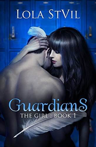 Guardians: The Girl (The Guardians Series, Book 1) by Lola StVil