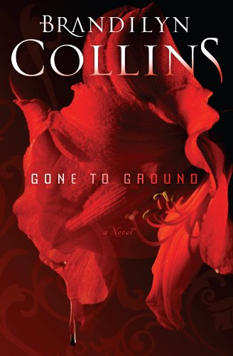 Gone to Ground: A Novel by Brandilyn Collins
