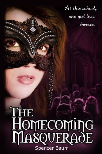 The Homecoming Masquerade (Girls Wearing Black: Book One) (Girls Wearing Black Series 1) by Spencer Baum
