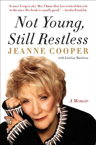 Not Young, Still Restless: A Memoir by Jeanne Cooper