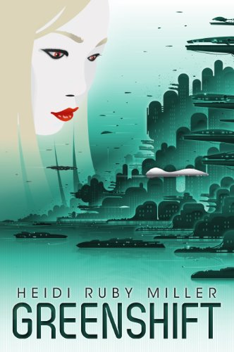 Greenshift (From the World of Ambasadora Book 1) by Heidi Ruby Miller