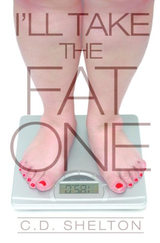I'll Take The Fat One: Understanding Metabolism by C. D. Shelton