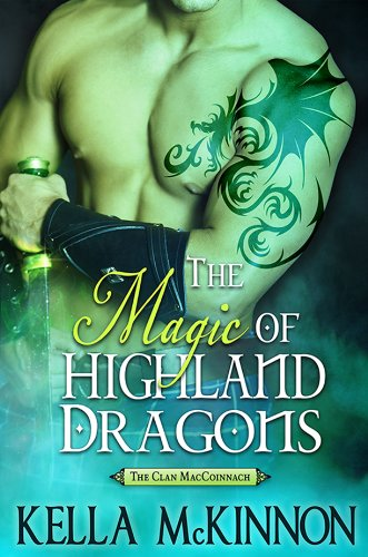 The Magic of Highland Dragons by Kella McKinnon