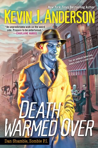 Death Warmed Over (Dan Shamble, Zombie PI) by Kevin J Anderson