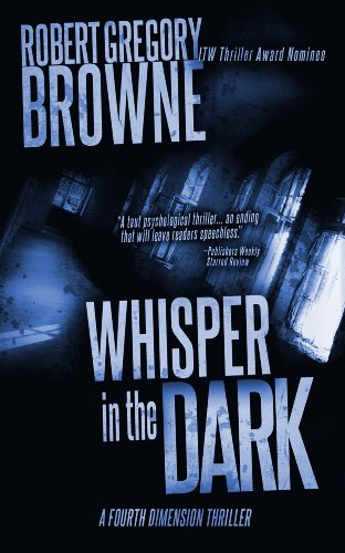 Whisper in the Dark (A Fourth Dimension Thriller) by Robert Gregory Browne