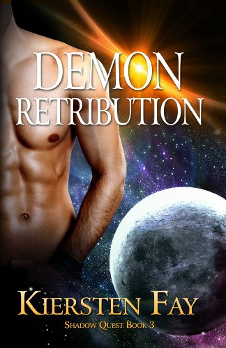 Demon Retribution (Shadow Quest Book 3) by Kiersten Fay