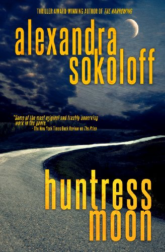 Huntress Moon (The Huntress/FBI Thrillers Book 1) by Alexandra Sokoloff
