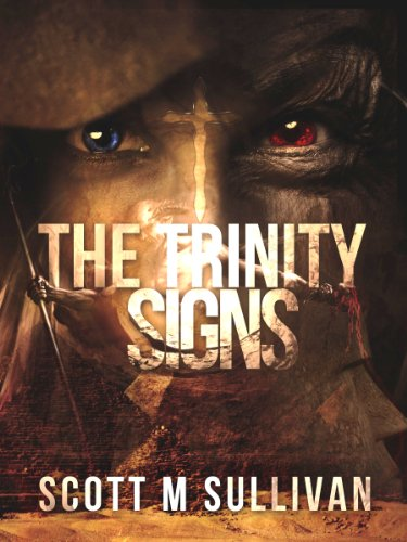 The Trinity Signs by Scott M Sullivan
