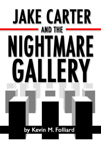 Jake Carter & the Nightmare Gallery by Kevin Folliard