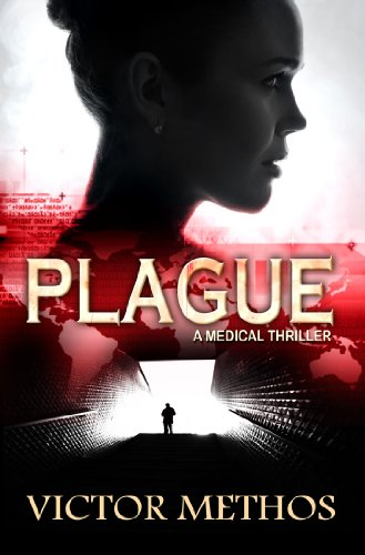 Plague - A Medical Thriller (The Plague Trilogy Book 1) by Victor Methos