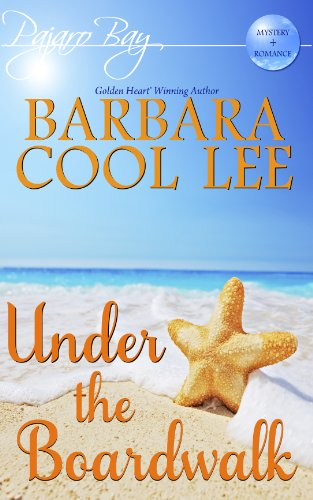 Under the Boardwalk (A Pajaro Bay Cozy Mystery + Sweet Romance) by Barbara Cool Lee
