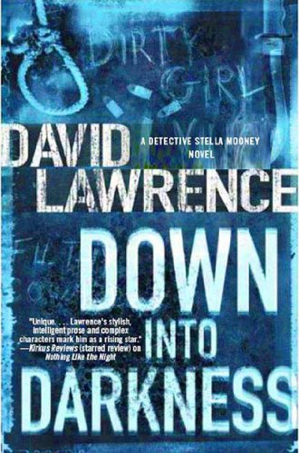 Down into Darkness: A Detective Stella Mooney Novel (Detective Stella Mooney Novels) by David Lawrence