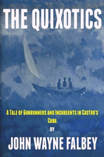 The Quixotics by John Wayne Falbey