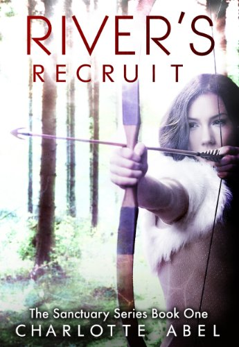 River's Recruit (New Adult Shifter Romance: Book One) (The Sanctuary Series 1) by Charlotte Abel