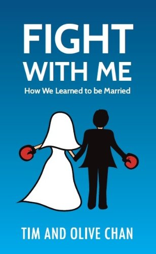 Fight With Me: How We Learned to be Married by Tim Chan