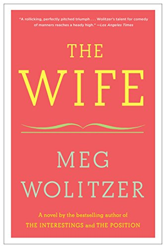 The Wife: A Novel by Meg Wolitzer