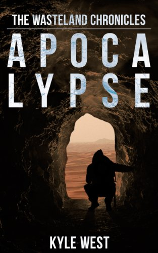 Apocalypse (The Wasteland Chronicles, Book 1) by Kyle West