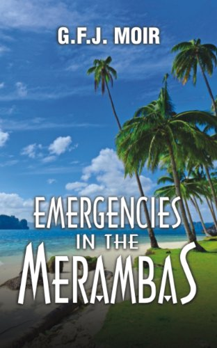 Emergencies in the Merambas by G.F.J. Moir