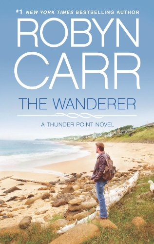 The Wanderer: Book 1 of Thunder Point series by Robyn Carr