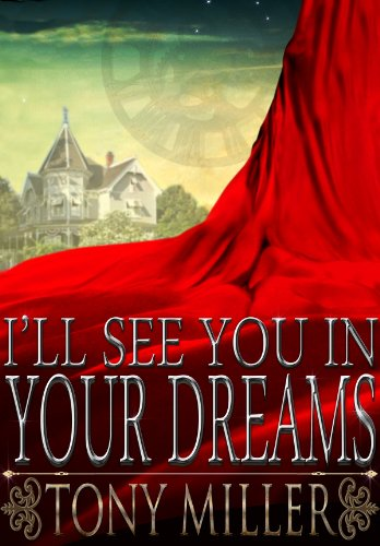 I'll See You In Your Dreams by Tony Miller