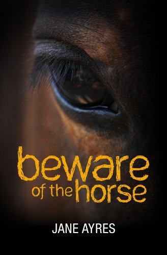 Beware of the Horse by Jane Ayres