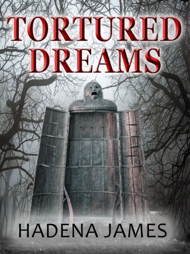 Tortured Dreams: The First Dreams & Reality Novel (The Dreams & Reality Series Book 1) by Hadena James