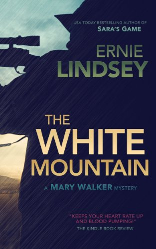 The White Mountain (A Mary Walker Mystery) by Ernie Lindsey