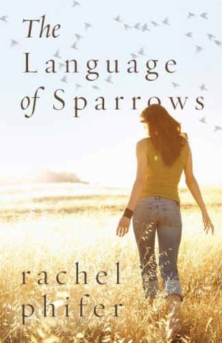 The Language of Sparrows: A Novel by Rachel Phifer