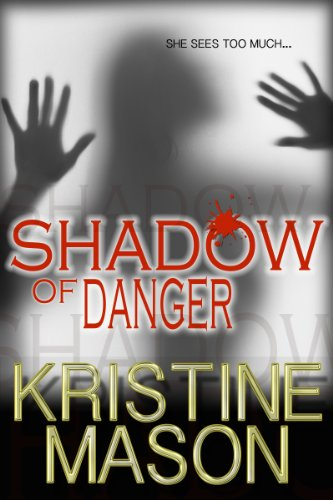 Shadow of Danger (Book 1 CORE Shadow Trilogy) (CORE Series) by Kristine Mason