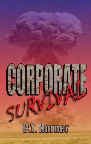Corporate Survival by C.T. Horner