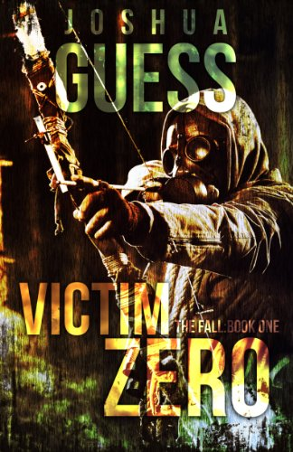 Victim Zero (The Fall: Book One) by Joshua Guess