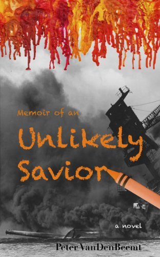 Memoir of an Unlikely Savior by Peter VanDenBeemt