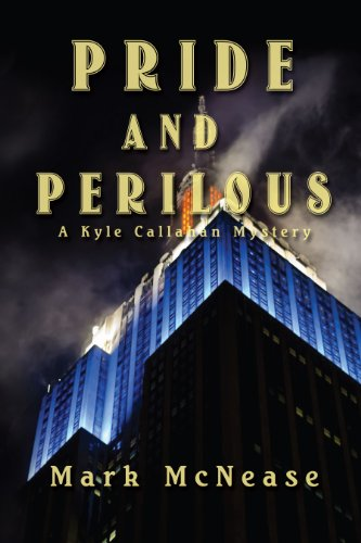 Pride and Perilous: A Kyle Callahan Mystery by Mark McNease