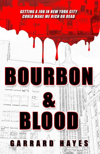 Bourbon & Blood: A Crime Fiction Novel (Bill Conlin Thriller Book 1) by Garrard Hayes